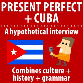 Spanish - Present Perfect + Cuba = a hypothetical interview