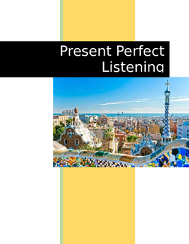 Present Perfect Listening Practice - Listening to Tourists