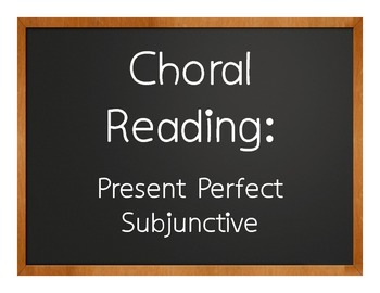 Spanish Present Perfect Subjunctive Choral Reading