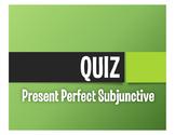 Spanish Present Perfect Subjunctive Quiz