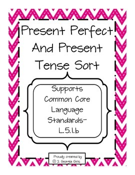 Present Perfect Tense and Present Tense Verb Sort
