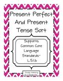 Present Perfect Tense and Present Tense Verb Sort