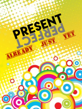 Present Perfect using Already, Just & Yet