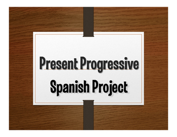 Spanish Present Progressive Project