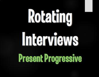Spanish Present Progressive Rotating Interviews