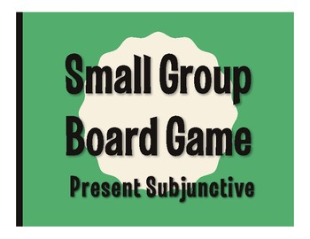 Spanish Present Subjunctive Board Game