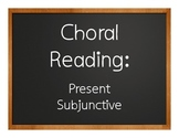 Spanish Present Subjunctive Choral Reading