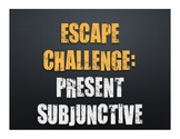 Spanish Present Subjunctive Escape Challenge