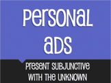 Spanish Present Subjunctive With the Unknown Personal Ads