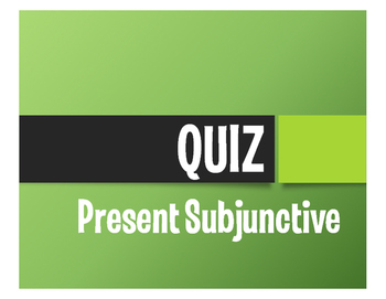 Spanish Present Subjunctive Quiz