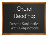 Spanish Present Subjunctive With Conjunctions Choral Reading