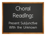 Spanish Present Subjunctive With the Unknown Choral Reading