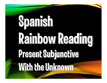 Spanish Present Subjunctive With the Unknown Rainbow Reading