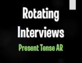 Spanish Present Tense Regular AR Rotating Interviews