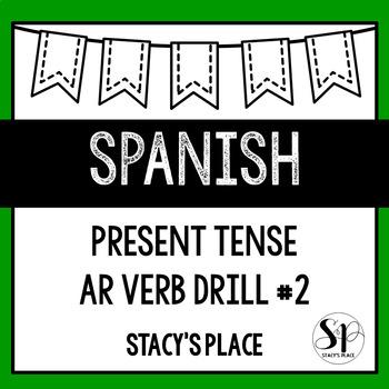 """Present Tense """"AR"""" Verb Drill,#2 (Los Verbos AR)"""