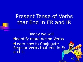 Present Tense ER and IR verbs