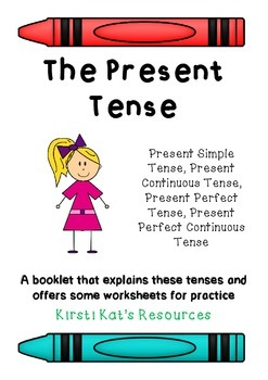 Present Tense: Simple, Perfect, Continuous, Perfect Continuous