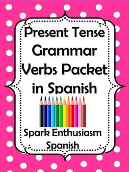 Present Tense Grammar Verbs Packet in Spanish