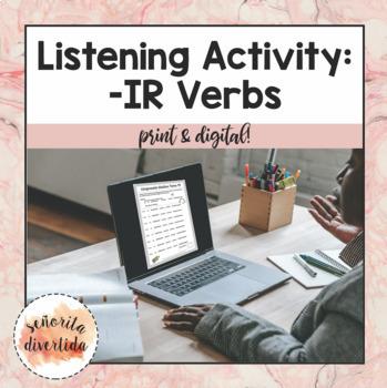 Present Tense -IR Verbs Listening Activity