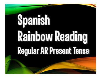 Spanish Present Tense Regular AR Rainbow Reading