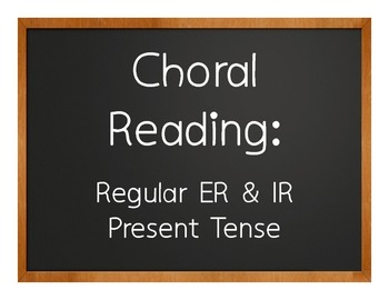 Spanish Present Tense Regular ER and IR Choral Reading