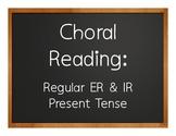 Spanish Present Tense Regular ER and IR Choral Reading