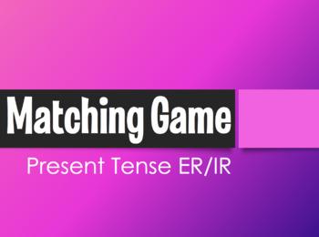 Spanish Present Tense Regular ER and IR Matching Game