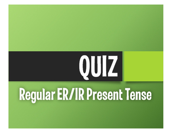 Spanish Present Tense Regular ER and IR Quiz