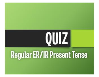 Spanish Present Tense Regular ER and IR Quiz