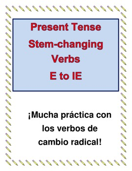 Present Tense Stem-changing Verbs E to IE