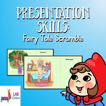 Presentation Skills - Fairy Tale Scramble (Google Sheets Compatible)