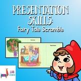 Presentation Skills - Fairy Tale Scramble (Google Sheets C