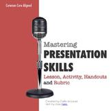 Mastering Presentation Skills: Lesson, Handouts & Rubric (Common Core Aligned)