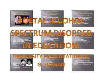 Presentation on Developmental Disorder: Fetal Alcohol Spectrum Disorder