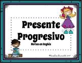 Presente Progresivo Notes and Practices