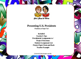 Presenting Presidents Research Project: Presidents are People Too