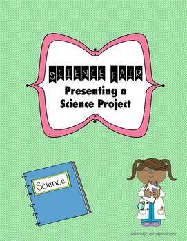 Science Fair: Presenting a Science Project