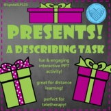 Interactive PowerPoint - Describing Presents - Distance Learning