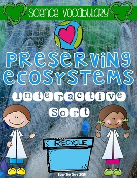 Preserving Ecosystems, Recycling, & Pollution {Science Vocabulary Sort}