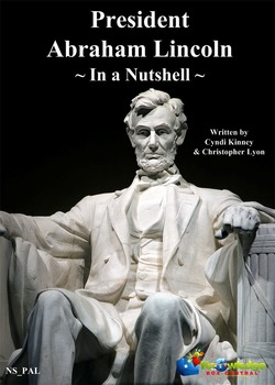 President Abraham Lincoln In a Nutshell