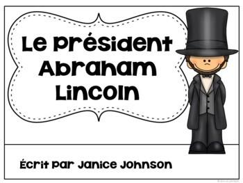 Président Abraham Lincoln {en français} French Reader & Timeline