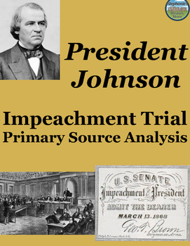 President Andrew Johnson Impeachment Trial Primary Source Analysis