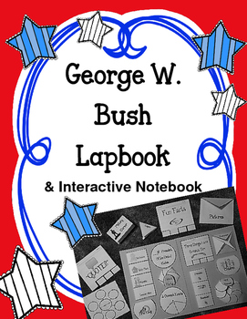 President George W. Bush Lapbook and Interactive Notebook