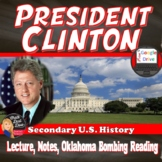 Bill Clinton - Presidency (Presentation, CLOZE notes, Oklahoma Bombing Reading)