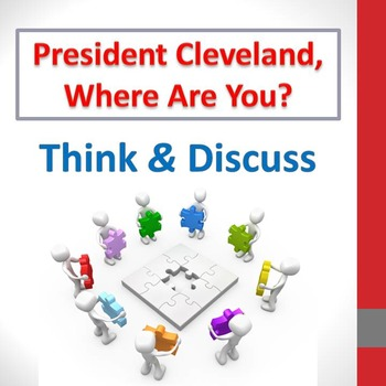 """President Cleveland, Where Are You?"" - Think & Discuss questions"