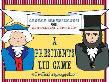 President George Washington and President Abraham Lincoln Lid Game