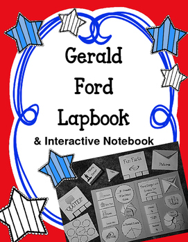 President Gerald Ford Lapbook and Interactive Notebook