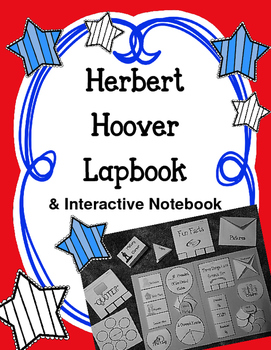 President Herbert Hoover Lapbook and Interactive Notebook