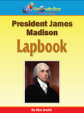 President James Madison Lapbook / Interactive Notebook