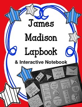 President James Madison Lapbook & Interactive Notebook